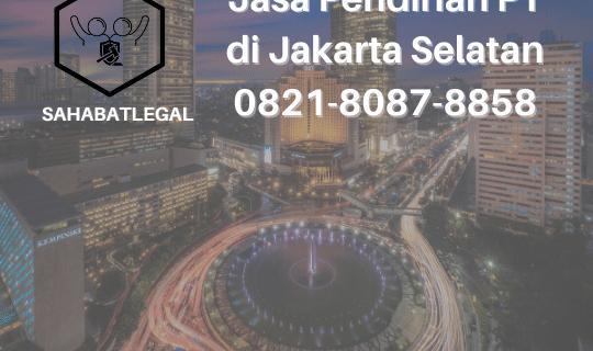 Jasa pendirian PT Jakarta Selatan