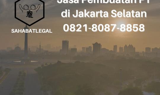 Jasa pembuatan PT Jakarta Selatan