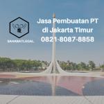 Jasa Pembuatan PT Jakarta Timur