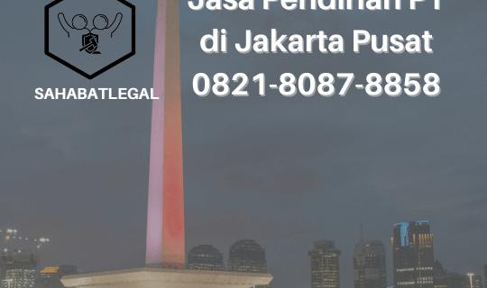 Jasa Pendirian PT Jakarta Pusat